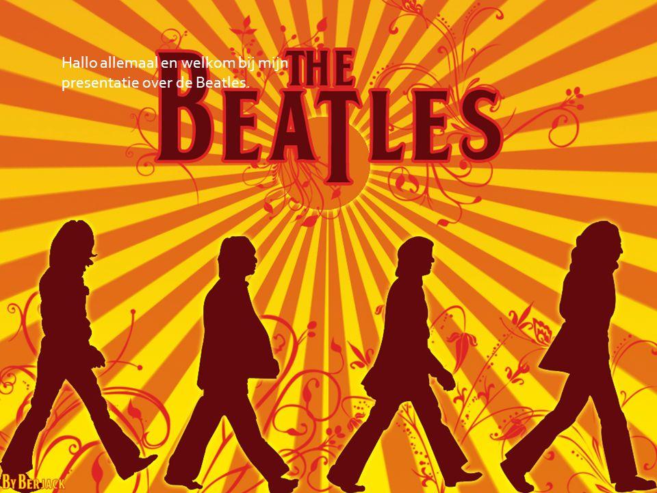 The Beatles Hallo allemaal en welkom bij mijn presentatie over de Beatles.