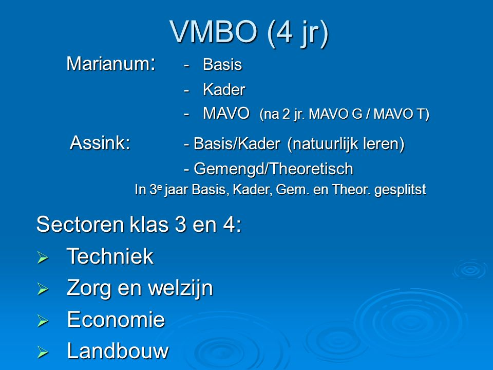 VMBO (4 jr) Marianum: - Basis Assink: - Basis/Kader (natuurlijk leren)