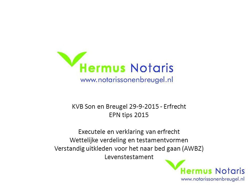 KVB Son en Breugel 29-9-2015 - Erfrecht EPN tips 2015
