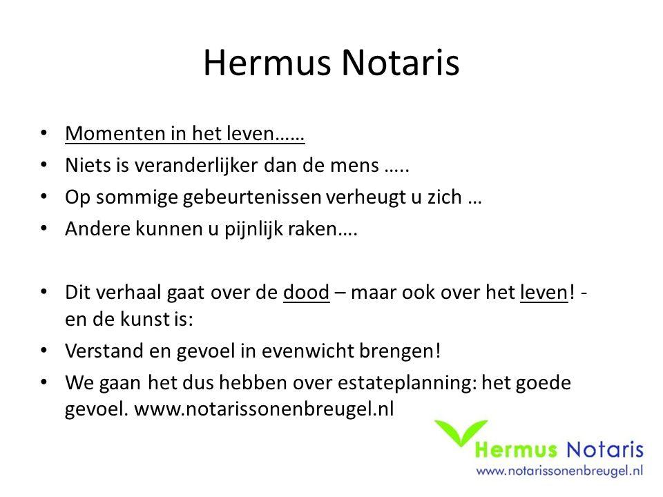 Hermus Notaris Momenten in het leven……
