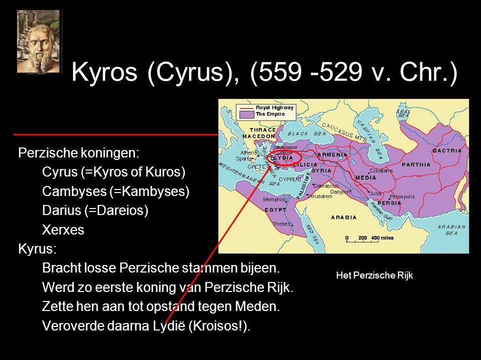 Kyros (Cyrus), (559 -529 v. Chr.) Perzische koningen: