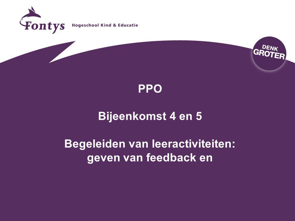 23-4-2017 PPO Bijeenkomst 4 en 5 Begeleiden van leeractiviteiten: geven van feedback en