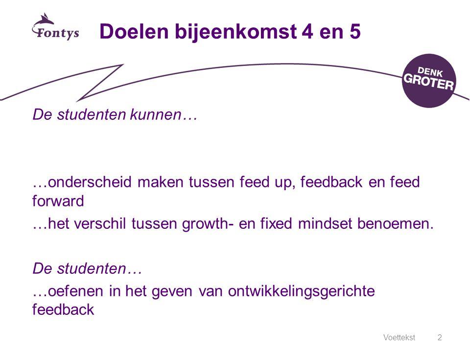 Doelen bijeenkomst 4 en 5 De studenten kunnen…