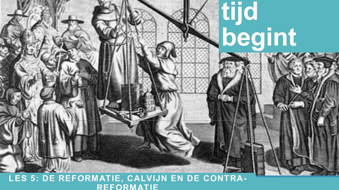 Les 5: De Reformatie, Calvijn en de contra-reformatie