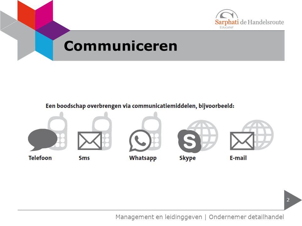 Communiceren Management en leidinggeven | Ondernemer detailhandel