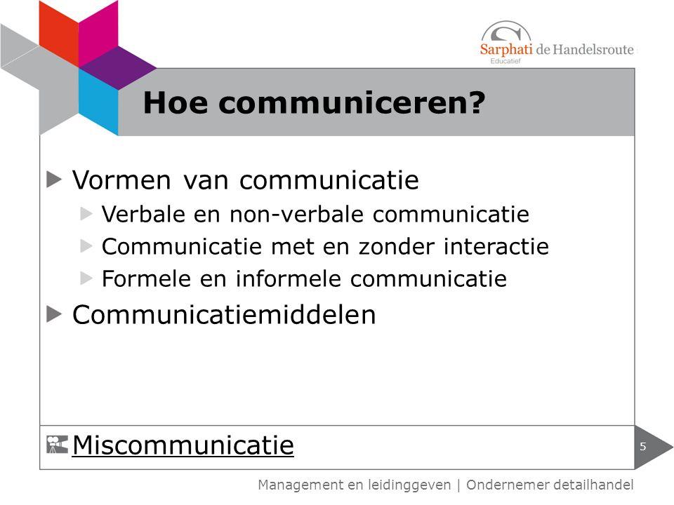 Hoe communiceren Vormen van communicatie Communicatiemiddelen