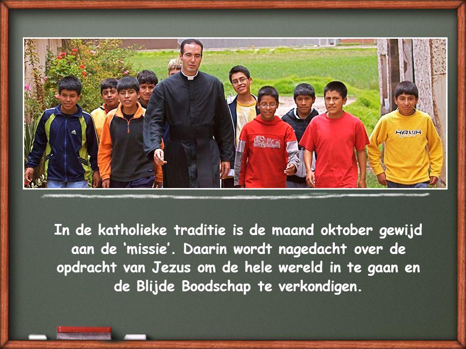 In de katholieke traditie is de maand oktober gewijd aan de 'missie'