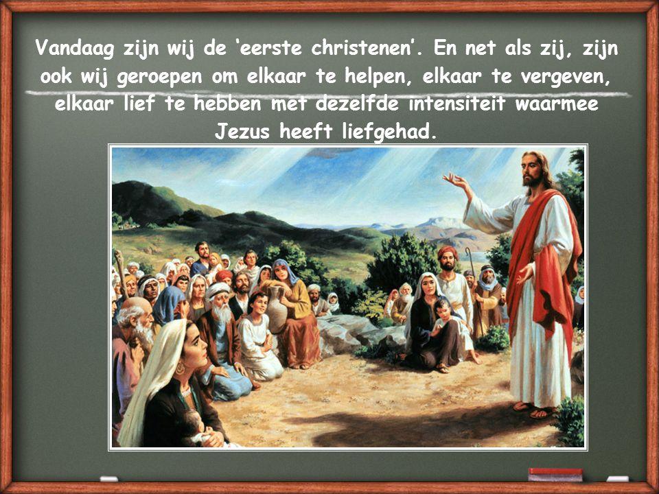 Vandaag zijn wij de 'eerste christenen'