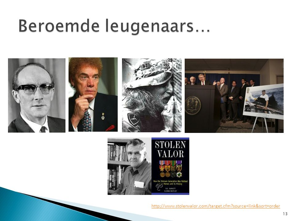 Beroemde leugenaars… http://www.stolenvalor.com/target.cfm source=link&sort=order