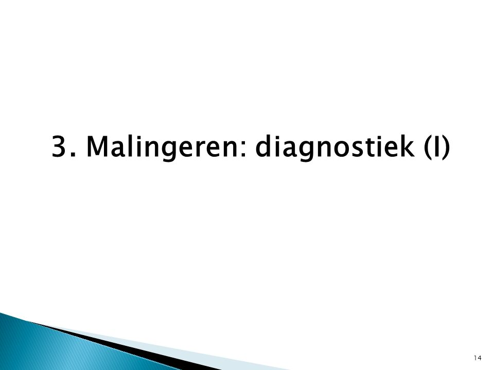 3. Malingeren: diagnostiek (I)