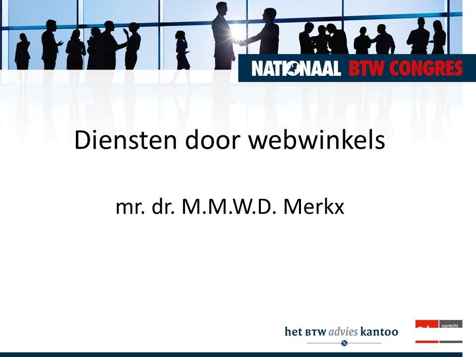 Diensten door webwinkels mr. dr. M.M.W.D. Merkx