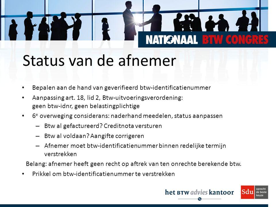 Status van de afnemer Bepalen aan de hand van geverifieerd btw-identificatienummer.