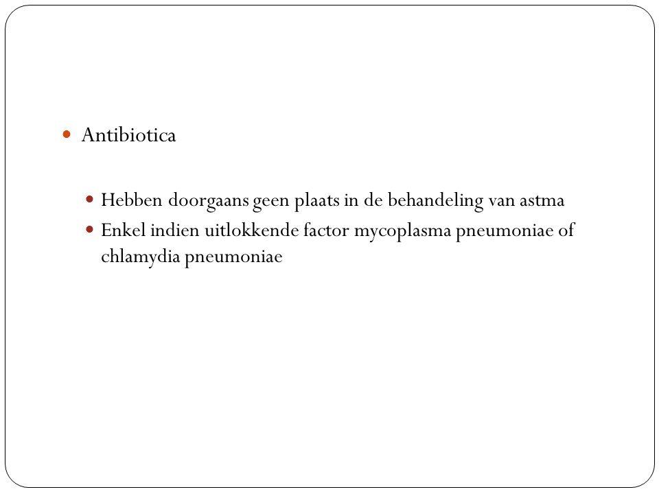 Antibiotica Hebben doorgaans geen plaats in de behandeling van astma