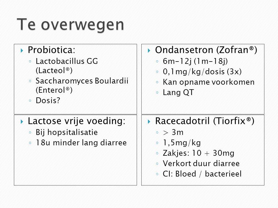 Te overwegen Probiotica: Ondansetron (Zofran®) Lactose vrije voeding: