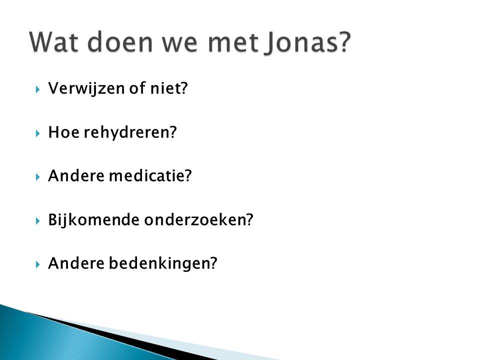 Wat doen we met Jonas Verwijzen of niet Hoe rehydreren