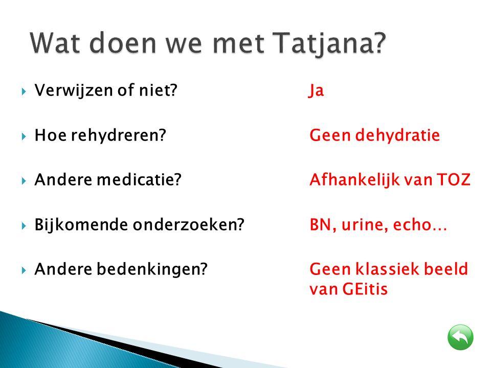 Wat doen we met Tatjana Verwijzen of niet Ja