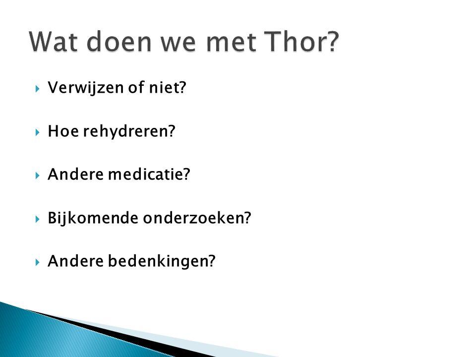Wat doen we met Thor Verwijzen of niet Hoe rehydreren