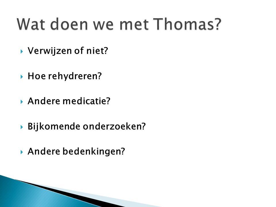 Wat doen we met Thomas Verwijzen of niet Hoe rehydreren