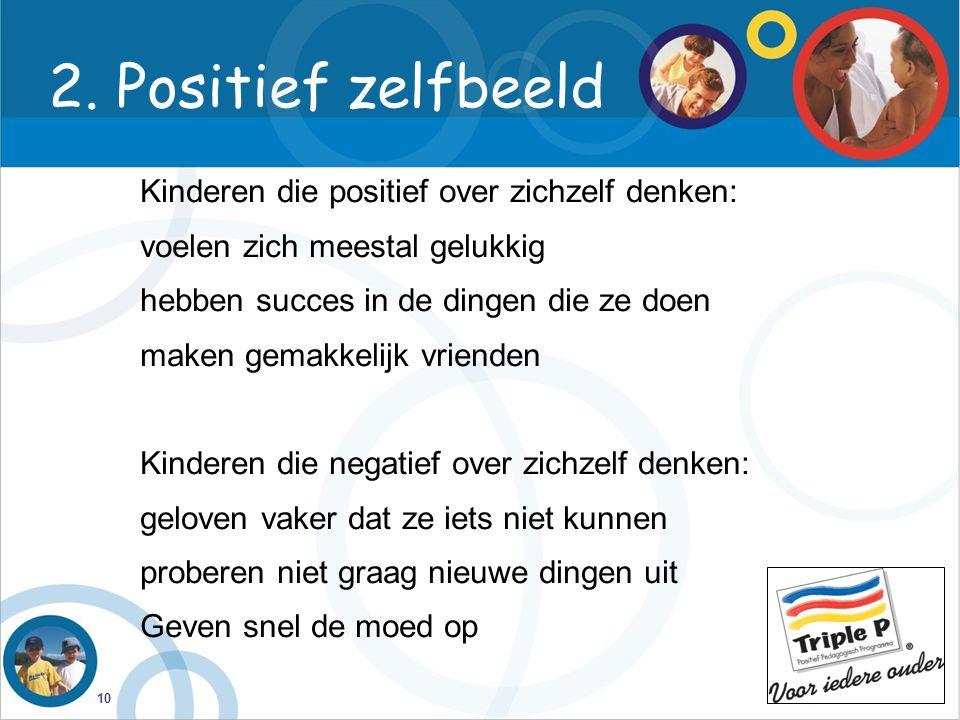 2. Positief zelfbeeld Kinderen die positief over zichzelf denken: