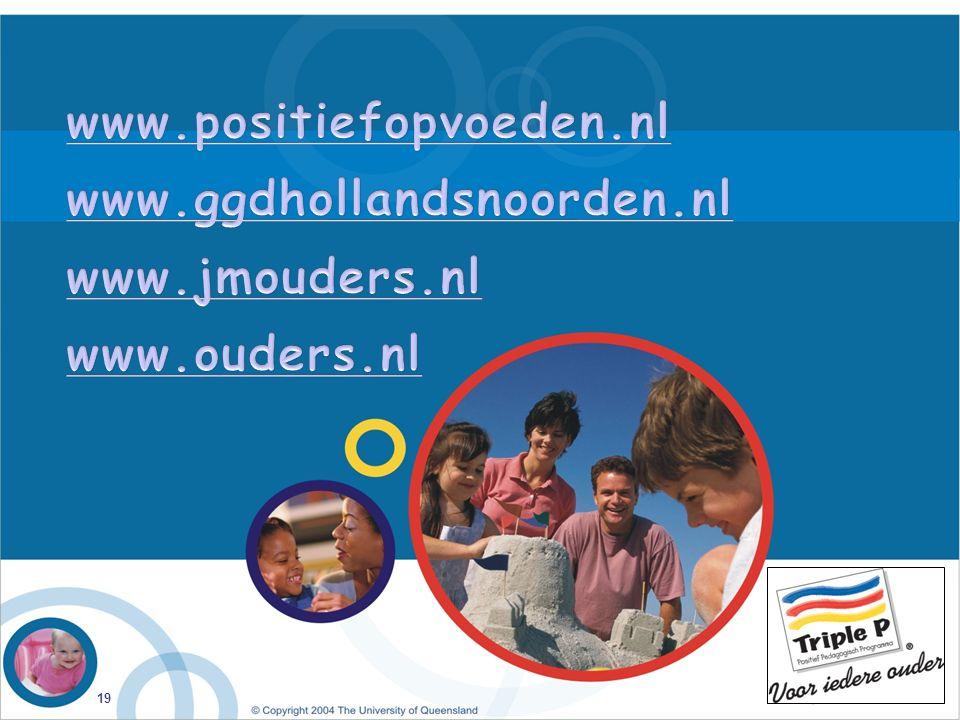 www.positiefopvoeden.nl www.ggdhollandsnoorden.nl www.jmouders.nl