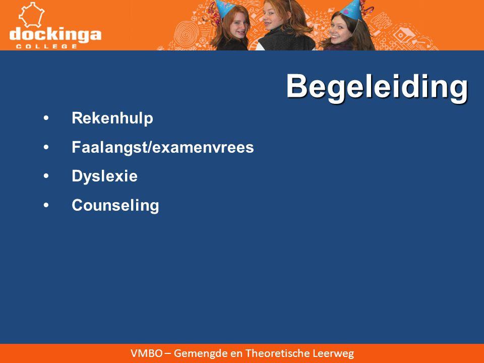 Begeleiding • Rekenhulp • Faalangst/examenvrees • Dyslexie