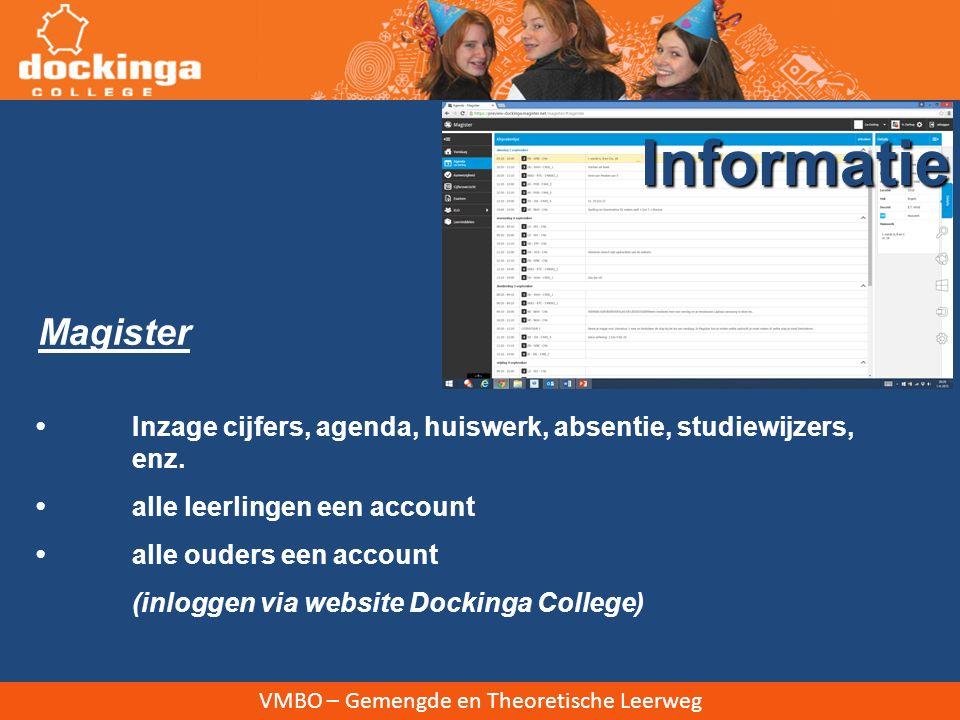 Informatie Magister. • Inzage cijfers, agenda, huiswerk, absentie, studiewijzers, enz. • alle leerlingen een account.