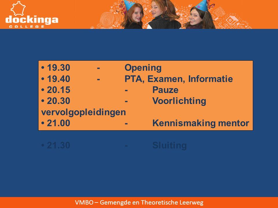 • 19. 30. -. Opening • 19. 40. -. PTA, Examen, Informatie • 20. 15. -