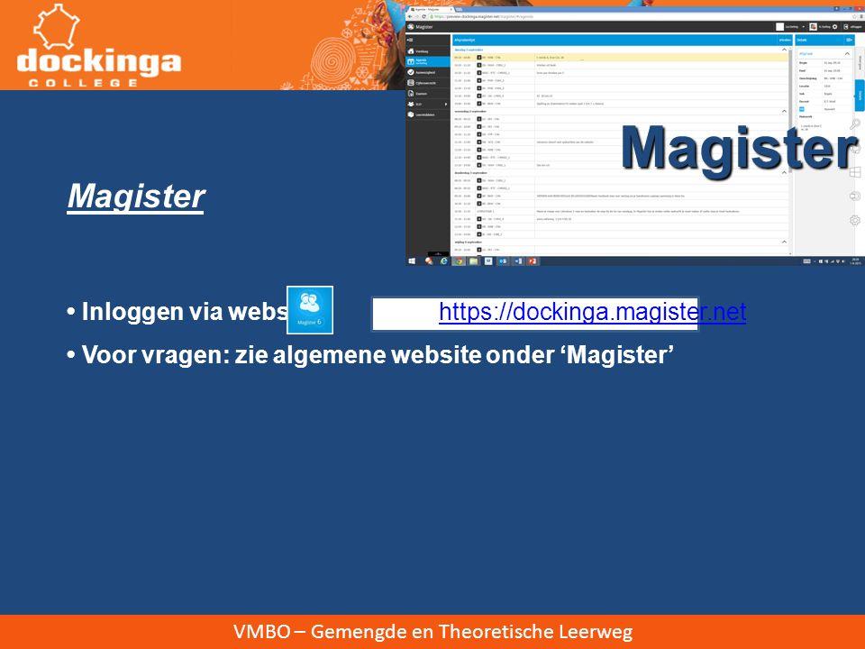 Magister Magister. • Inloggen via website of https://dockinga.magister.net. • Voor vragen: zie algemene website onder 'Magister'