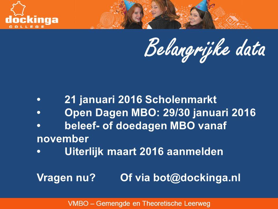 Belangrijke data • 21 januari 2016 Scholenmarkt