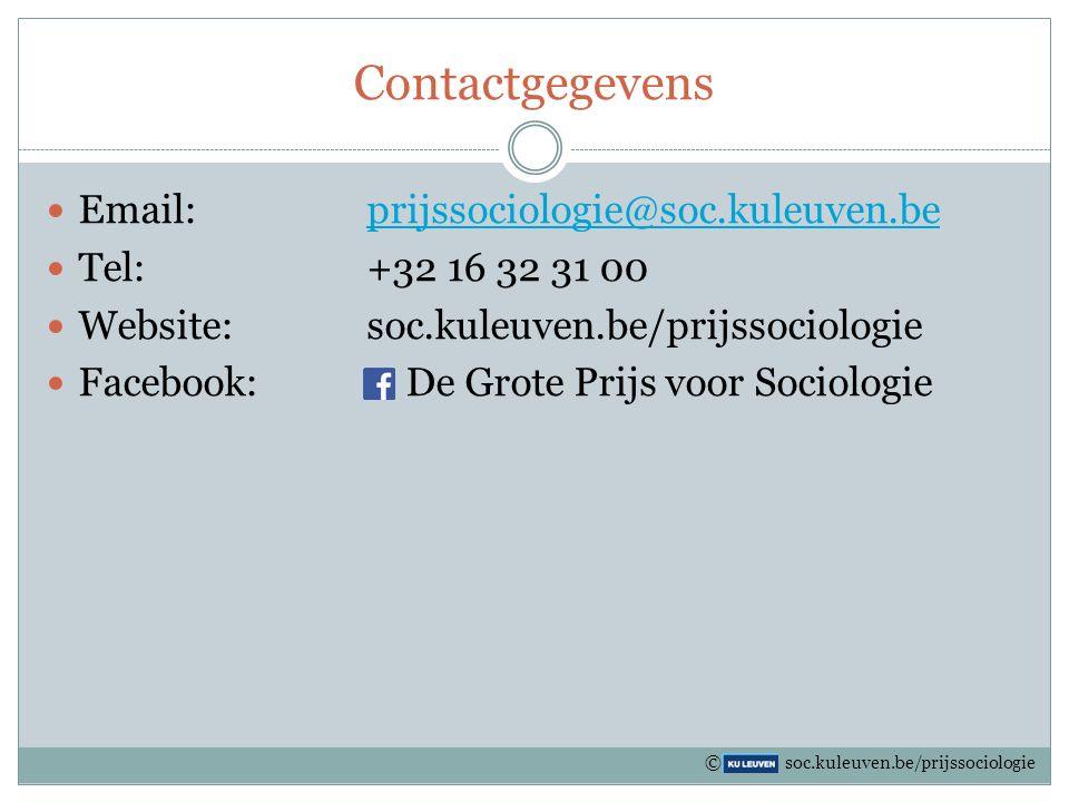 Contactgegevens Email: prijssociologie@soc.kuleuven.be. Tel: +32 16 32 31 00. Website: soc.kuleuven.be/prijssociologie.