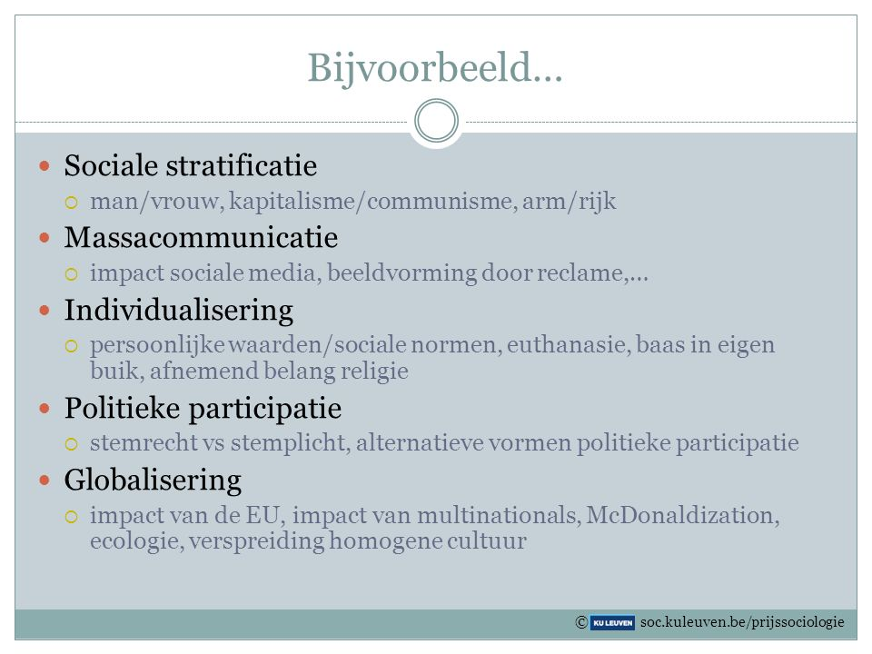 Bijvoorbeeld… Sociale stratificatie Massacommunicatie
