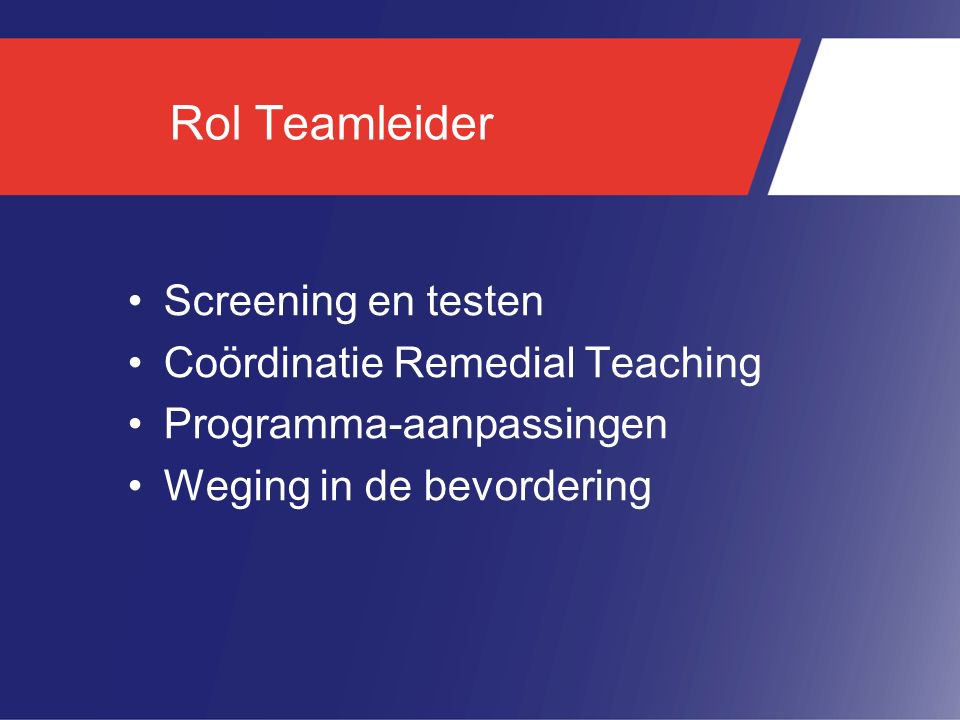 Rol Teamleider Screening en testen Coördinatie Remedial Teaching