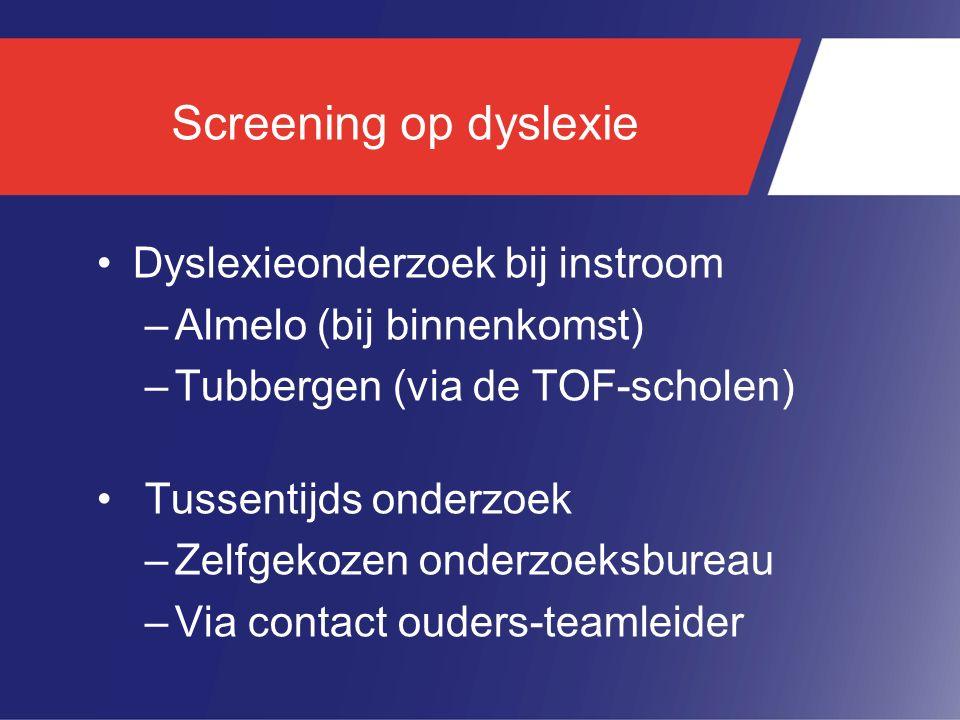 Screening op dyslexie Dyslexieonderzoek bij instroom
