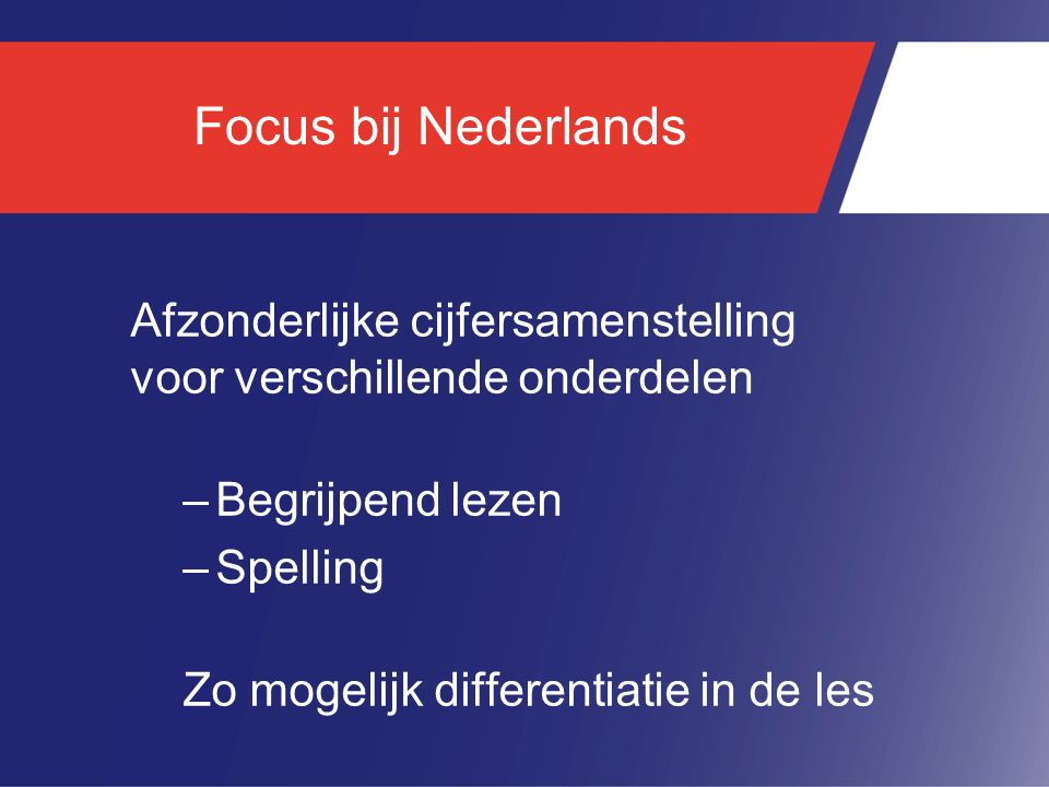 Focus bij Nederlands Afzonderlijke cijfersamenstelling voor verschillende onderdelen. Begrijpend lezen.