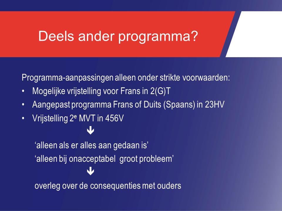 Deels ander programma Programma-aanpassingen alleen onder strikte voorwaarden: Mogelijke vrijstelling voor Frans in 2(G)T.