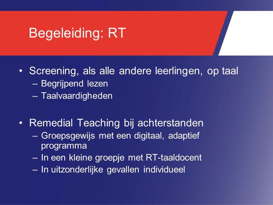 Begeleiding: RT Screening, als alle andere leerlingen, op taal