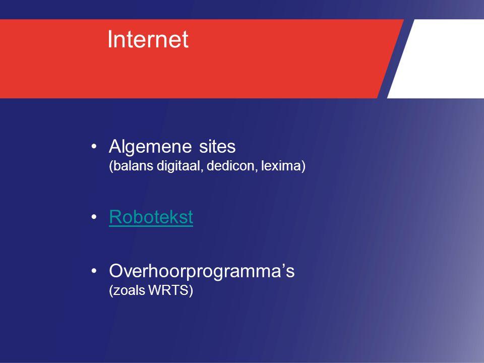 Internet Algemene sites (balans digitaal, dedicon, lexima) Robotekst