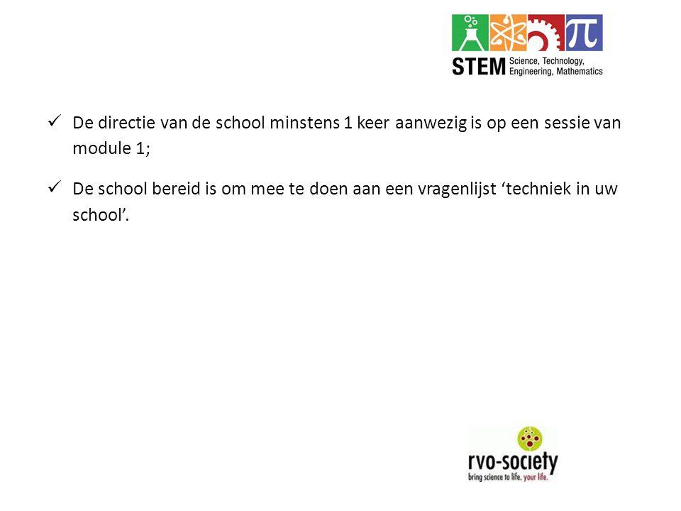 De directie van de school minstens 1 keer aanwezig is op een sessie van module 1;