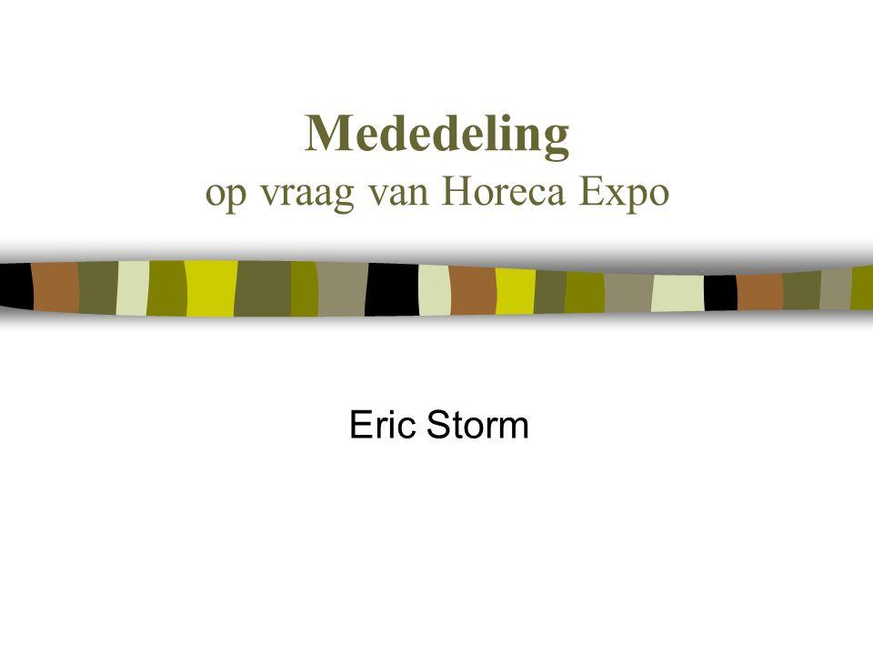 Mededeling op vraag van Horeca Expo