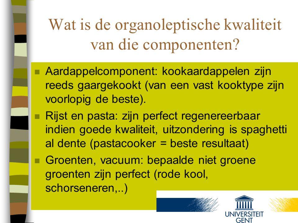 Wat is de organoleptische kwaliteit van die componenten