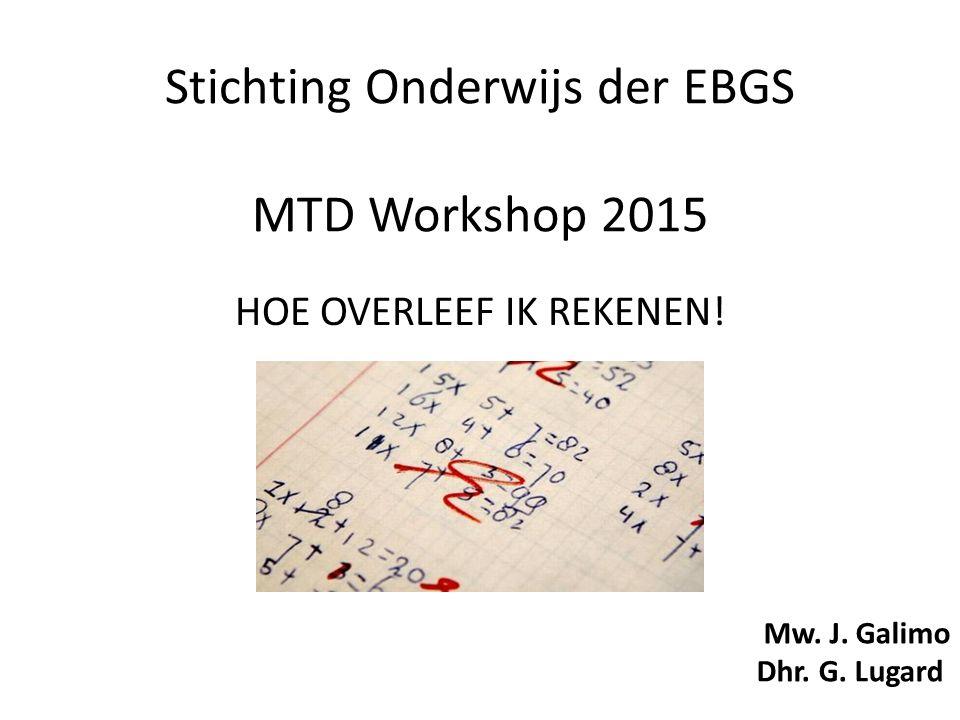 Stichting Onderwijs der EBGS MTD Workshop 2015