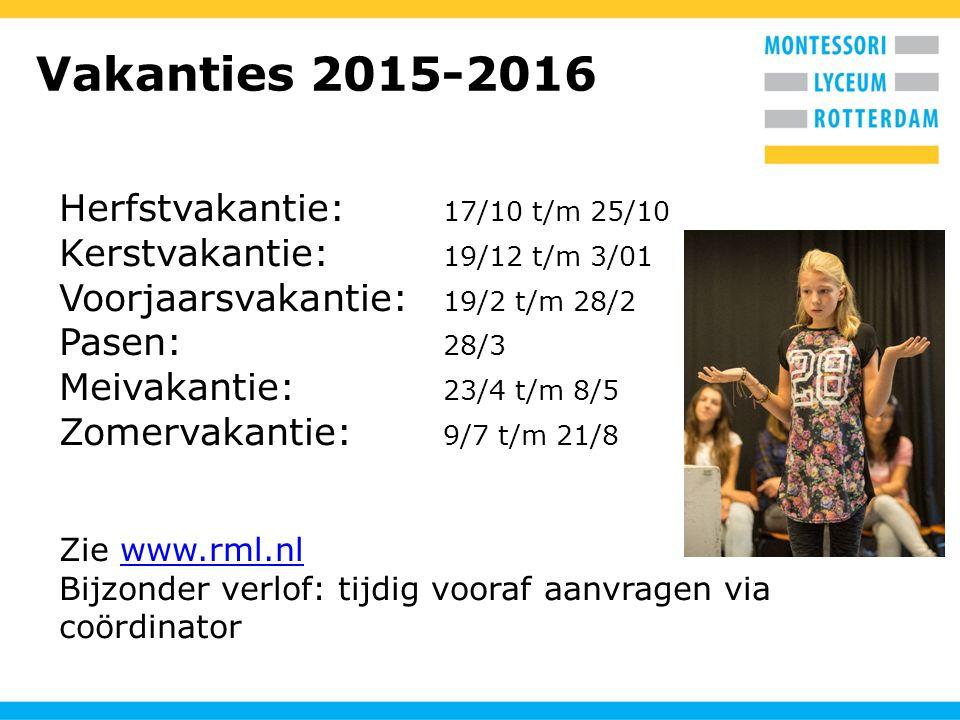 Vakanties 2015-2016 Herfstvakantie: 17/10 t/m 25/10