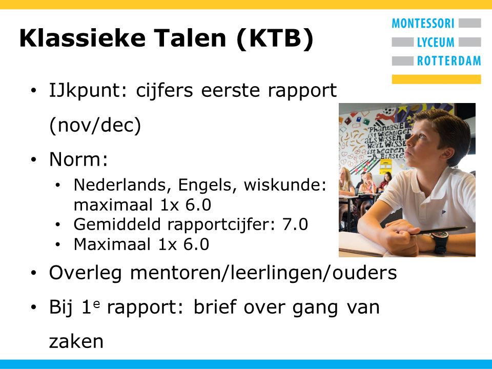 Klassieke Talen (KTB) IJkpunt: cijfers eerste rapport (nov/dec) Norm: