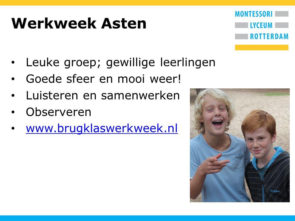 Werkweek Asten Leuke groep; gewillige leerlingen