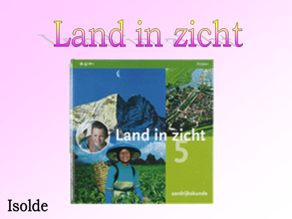 Land in zicht Isolde