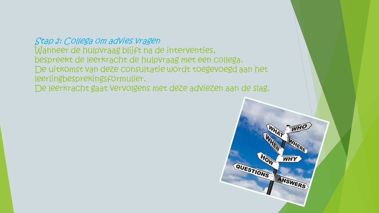 Stap 2: Collega om advies vragen