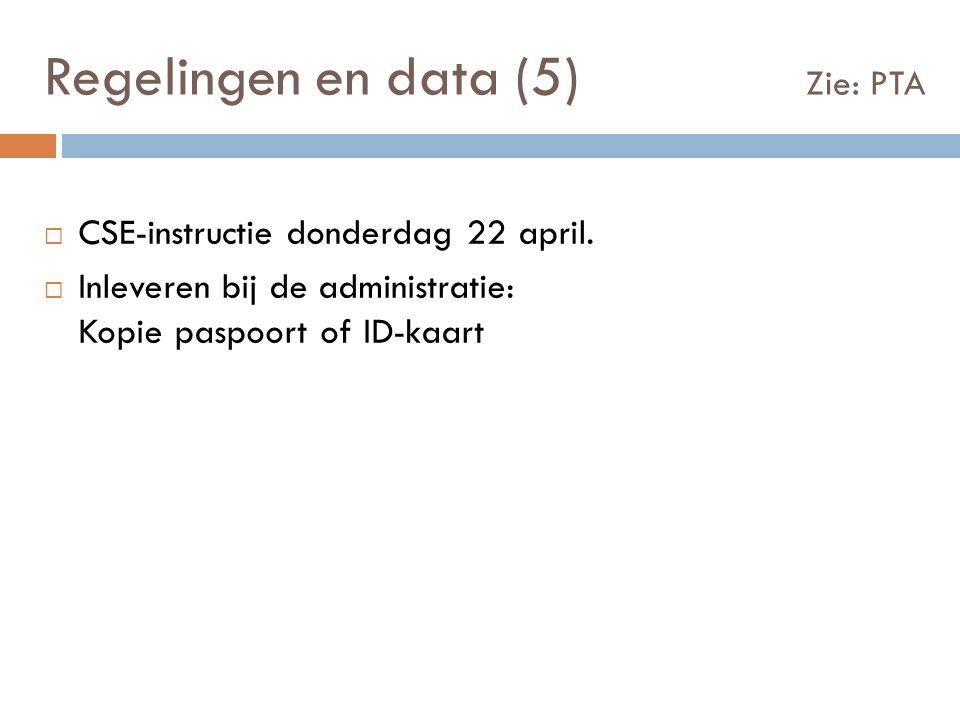 Regelingen en data (5) Zie: PTA