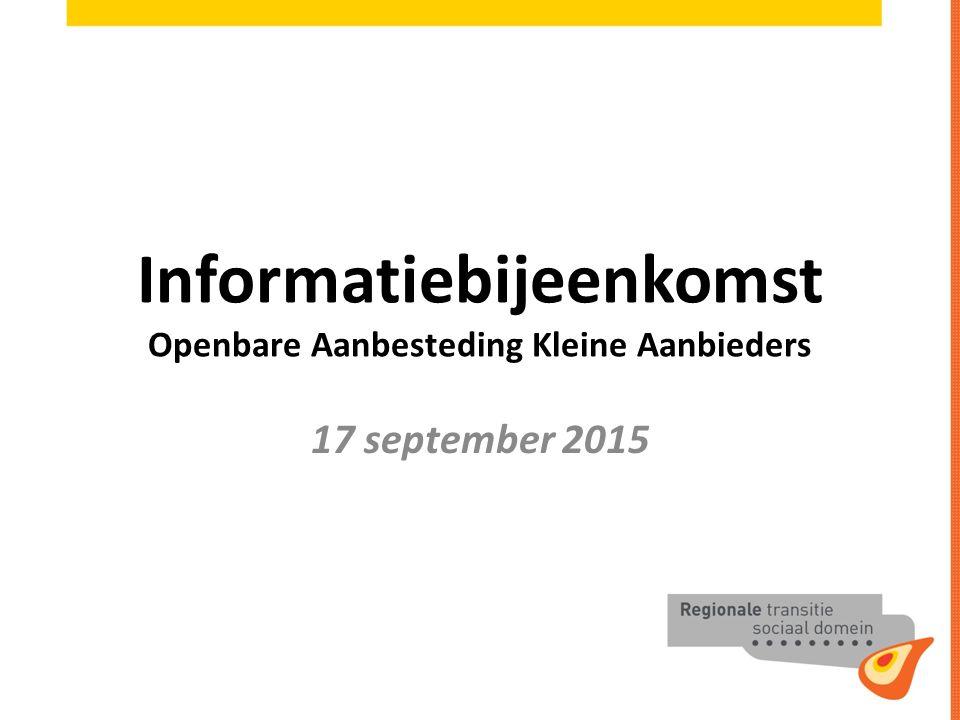 Informatiebijeenkomst Openbare Aanbesteding Kleine Aanbieders