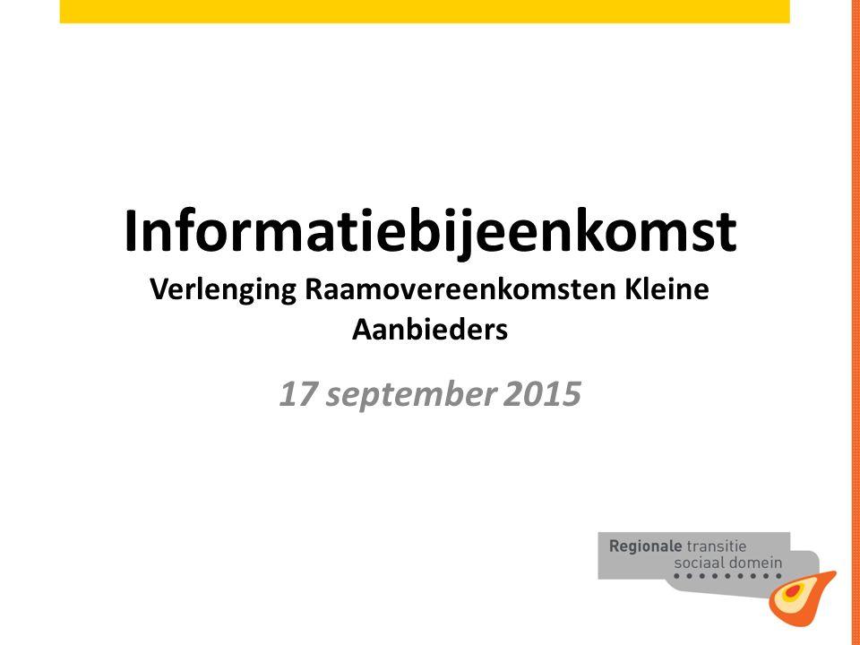 Informatiebijeenkomst Verlenging Raamovereenkomsten Kleine Aanbieders