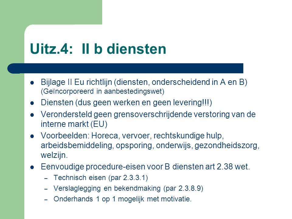 Uitz.4: II b diensten Bijlage II Eu richtlijn (diensten, onderscheidend in A en B) (Geïncorporeerd in aanbestedingswet)